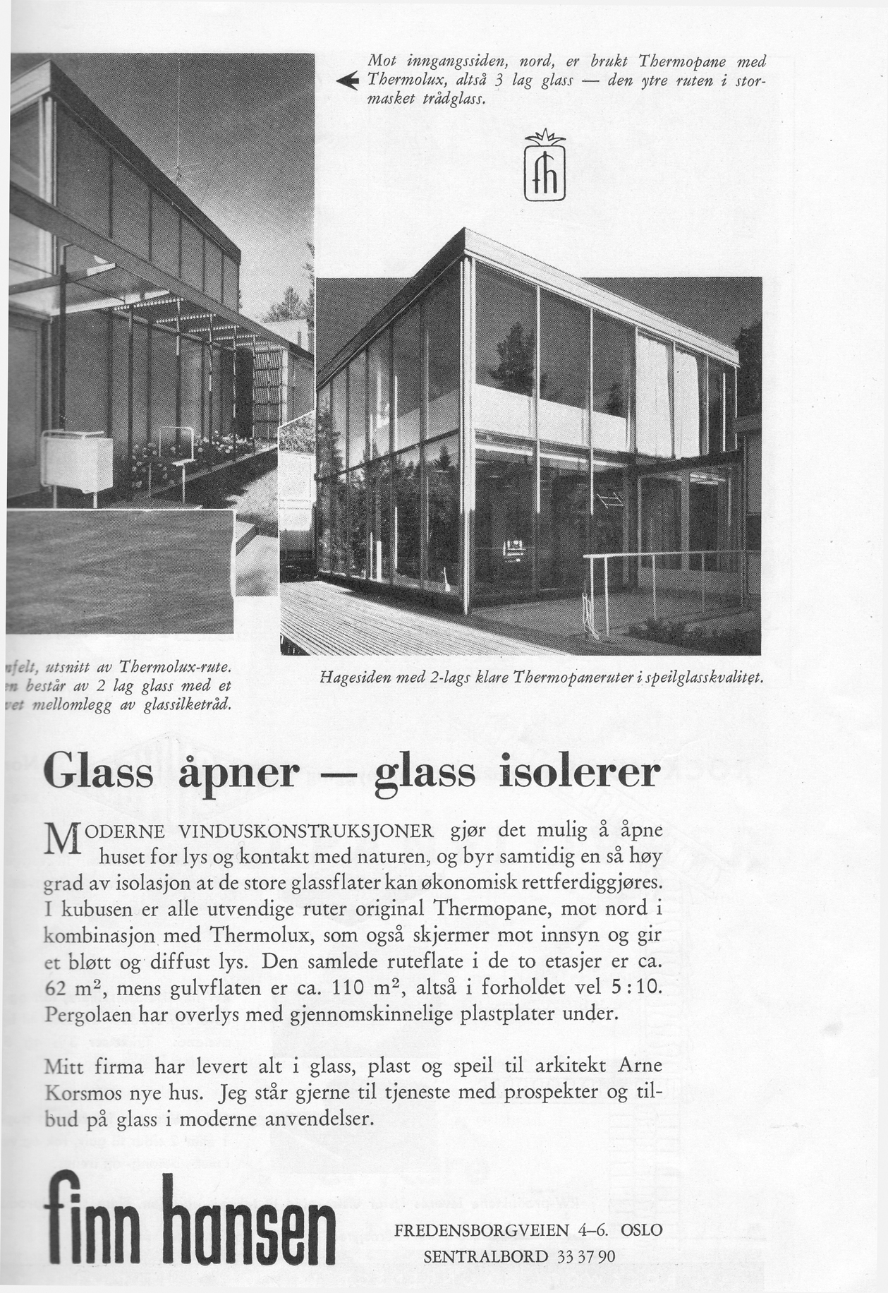 Manufacturers of modern construction materials, such as Finn Hansen Thermopane windows (featured here), used Korsmo's and Norberg-Schulz's houses in their advertising. From Byggekunst, n.7 (1955).