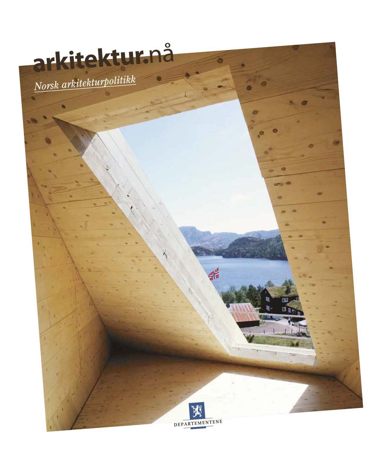 The Norwegian architectural policy, _arkitektur.nå_, from 2010.